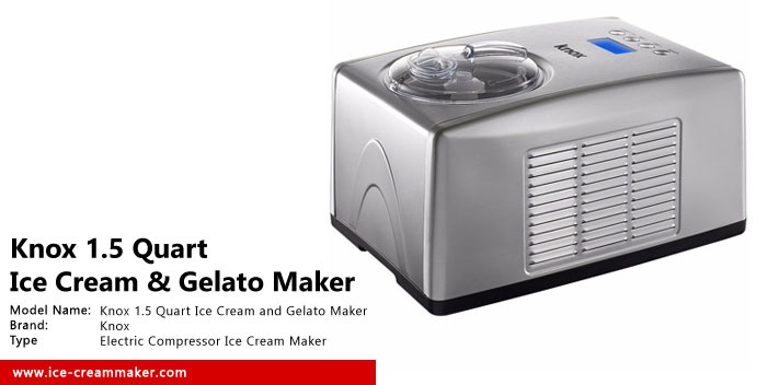 Knox 1.5 Quart Ice Cream and Gelato Maker Review